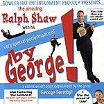 Ralph Shaw By George!