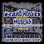 Freak Nasty Hard Hood Hustlas Compilation (Da Hustle Won't Stop) (Parental Advisory)