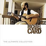 Michael Card The Ultimate Collection