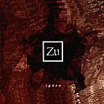 Zu Igneo + Remixes