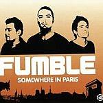 Fumble Somewhere In Paris (Maxi-Single)