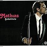 Mathias Substitute (Maxi-Single)