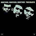 The Isley Brothers Brother, Brother, Brother