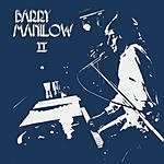 Barry Manilow Barry Manilow II (Remastered & Expanded)