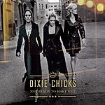 Dixie Chicks Not Ready To Make Nice/Everybody Knows