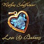 Mathias Schaffhäuser Love & Business