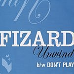 Fizard Unwind (Maxi-Single) (Parental Advisory)
