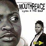 Mouthpeace Lyrics 4 The Soul