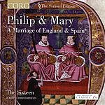 Harry Christophers Philip & Mary: A Marriage of England & Spain