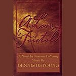 Dennis DeYoung A Love Foretold (Single)
