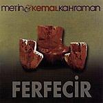 Metin Kemal Kahraman Ferfecir