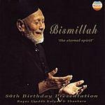 Bismillah Khan Bismillah - The Eternal Spirit