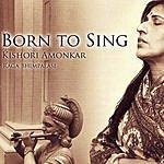 Kishori Amonkar Born To Sing