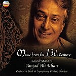 Amjad Ali Khan Music From The 13th Century