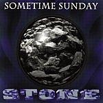 Sometime Sunday Stone