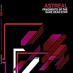 Astreal Fragments Of The Same Dead Star
