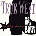 True West The Big Boot: Live At The Milestone