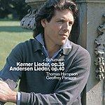 Thomas Hampson Kerner Lieder, Op.35/Andersen Lieder, Op.40