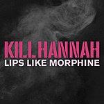 Kill Hannah Lips Like Morphine