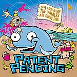 Patent Pending Save Each Other, The Whales Are Doing Fine