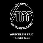 Wreckless Eric The Stiff Years
