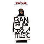Cartoon Ban The Use Of Jazz Music