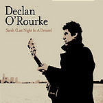 Declan O'Rourke Sarah (Last Night In A Dream)