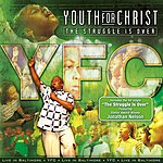 Youth For Christ The Struggle Is Over (Live)