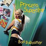 Princess Superstar Bad Babysitter (12-inch) (Parental Advisory)