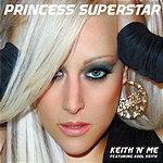 Princess Superstar Keith 'N' Me