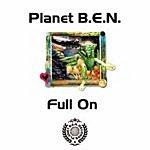 Planet B.E.N. Full On