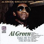Al Green Take Me To The River: Greatest Hits Vol.2