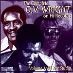 O.V. Wright The Complete O.V. Wright On Hi Records Vol.1: In The Studio