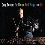 Gary Burton For Hamp, Red, Bags, And Cal