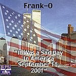 Franko It Was A Sad Day In America September 11, 2001