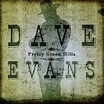 Dave Evans Pretty Green Hills