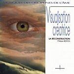 Philippe Bestion Visualisation Créatrice, Vol.1: La Reconstruction