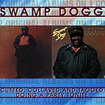 Swamp Dogg Cuffed, Collared And Tagged/Doing A Party Tonite