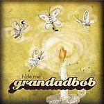 Grandadbob Hide Me (4-Track Single)