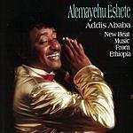 Alemayehu Eshete Addis Ababa