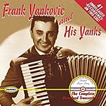 Frankie Yankovic & His Yanks Frank Yankovic & His Yanks: The Complete Standard Transcriptions