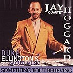Jay Hoggard Duke Ellington's Sacred Music: Something 'Bout Believing