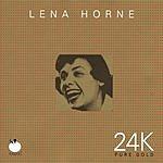 Lena Horne 24K Pure Gold: Lena Horne