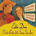 Eddie Dean Eddie Dean: 'On The Banks Of The Sunny San Juan'