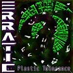 Erratic Plastic Tolorance