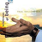 Paul Bollenback Brightness Of Being