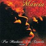Marcia Prá Machucar Seu Coração, Vol.2