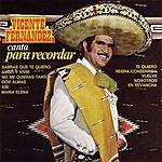 Vicente Fernández Canta Para Recordar