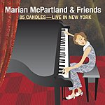 Marian McPartland 85 Candles: Live In New York