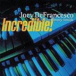 Joey DeFrancesco Incredible! (Live)